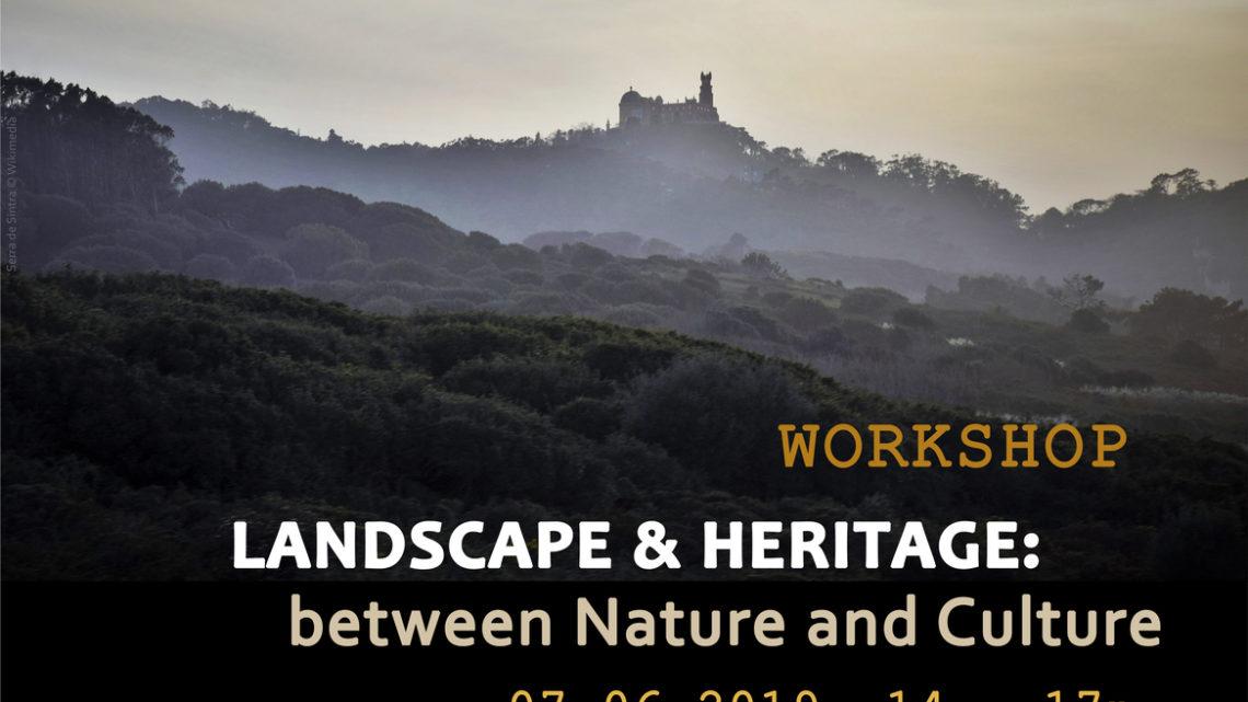"Workshop ""Landscape & Heritage: Between Nature and Culture"""